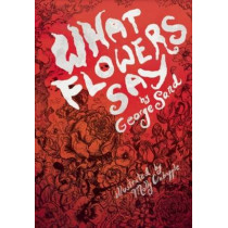 What Flowers Say by George Sand, 9781558618572
