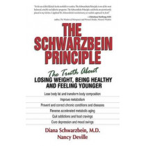 The Schwarzbein Principle: The Truth about Losing Weight, Being Healthy and Feeling Younger by Diana Schwarzbein, 9781558746800