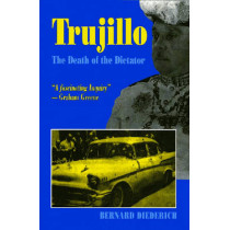 Trujillo: The Death of the Dictator by Bernard Diederich, 9781558762060