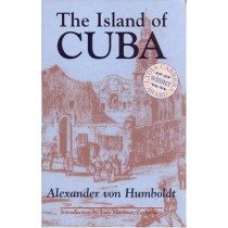 The Island of Cuba by Alexander von Humboldt, 9781558762428