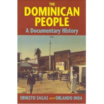 The Dominican People: A Documentary History by Ernesto Sagas, 9781558762961