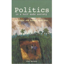 Politics in a Half-made Society: Trinidad and Tobago, 1925-2002 by Kirk Meighoo, 9781558763074