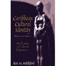 Caribbean Cultural Identity: The Case of Jamaica by Rex M. Nettleford, 9781558763166