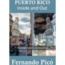 Puerto Rico Inside and Out: Changes and Continuities in Recent Decades by Fernando Pico, 9781558764811