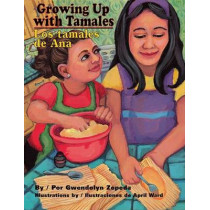 Growing Up with Tamales/Los Tamales de Ana by Gwendolyn Zepeda, 9781558854932