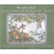 Ayat Jamilah, Beautiful Signs: A Treasury of Islamic Wisdom for Children and Parents by Sarah Conover, 9781558965690