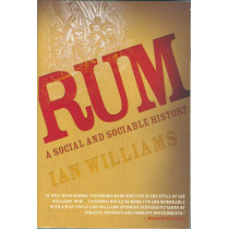 Rum: A Social and Sociable History of the Real Spirit of 1776 by Ian Williams, 9781560258919