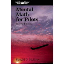 Mental Math for Pilots: A Study Guide by Ronald D. McElroy, 9781560275107