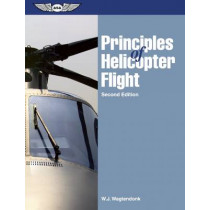 Principles of Helicopter Flight by Walter J. Wagtendonk, 9781560276494