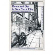 Down & Out in New York City: Homelessness -- A Dishonorable Poverty by Tony D. Guzewicz, 9781560721598
