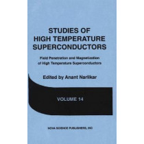 Studies of High Temperature Superconductors, Volume 14: Field Penetration & Magnetization of High Temperature Superconductors by Anant Narlikar, 9781560721826