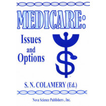 Medicare: Issues & Options by S N Colamery, 9781560726944