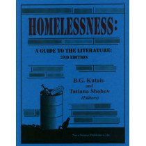 Homelessness: A Guide to the Literature -- Second Edition by B. G. Kutais, 9781560727019