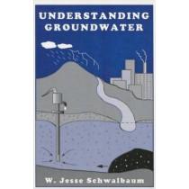 Understanding Groundwater by W.Jesse Schwalbaum, 9781560727729