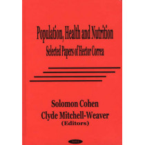 Population, Health & Nutrition: Selected Papers of Hector Correa by Solomon Cohen, 9781560727859