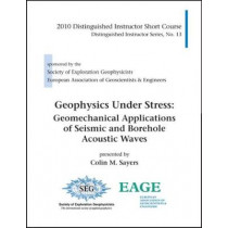 Geophysics Under Stress: Geomechanical Applications of Seismic and Borehole Acoustic Waves by Colin Sayers, 9781560802105
