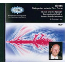 Elements of Seismic Dispersion: A Somewhat Practical Guide to Frequency-Dependent Phenomena by Christopher L. Liner, 9781560803065