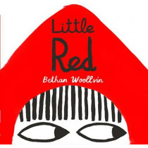 Little Red by Bethan Woollvin, 9781561459179