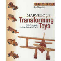 Marvellous Transforming Toys: With Complete Instructions and Plans by Jim Makowicki, 9781561583812