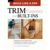 Trim Carpentry and Built-ins by Clayton DeKorne, 9781561584789