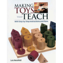 Making Toys That Teach: With Step-by-step Instructions and Plans by Les Neufeld, 9781561586066