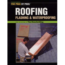 Roofing, Flashing, and Waterproofing by Fine Homebuilding, 9781561587780