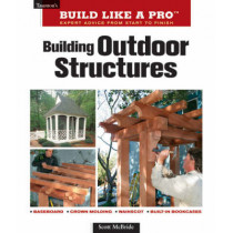 Building Outdoor Structures by Scott McBride, 9781561589395