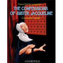 The Confessions Of Sister Jacqueline: Peanut Butter Presents by Cornnell Clarke, 9781561635580