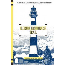 Florida Lighthouse Trail by Thomas Taylor, 9781561642038