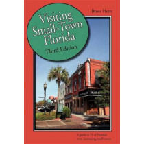 Visiting Small-Town Florida by Bruce Hunt, 9781561644889