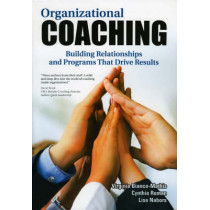 Organizational Coaching: Building Relationships, Processes, and Strategies That Drive Results by Virginia E. Bianco-Mathis, 9781562865139