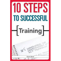 10 Steps to Successful Training by Elaine Biech, 9781562865412