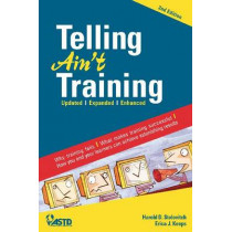 Telling Ain't Training by Harold D. Stolovitch, 9781562867010
