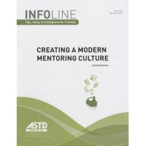 Creating a Modern Mentoring Culture (Infoline: Tips, Tools & Intelligence for Training) by Randy Emelo, 9781562868833