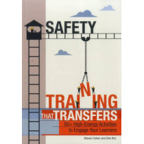 Safety Training That Transfers: 50  High-Energy Activities to Engage Your Learners by Steven Cohen, 9781562869298