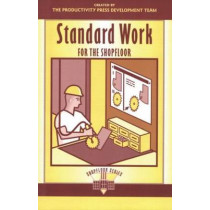 Standard Work for the Shopfloor by Productivity Press Development Team, 9781563272738