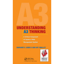 Understanding A3 Thinking: A Critical Component of Toyota's PDCA Management System by Durward K. Sobek II., 9781563273605