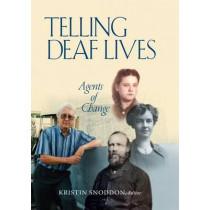 Telling Deaf Lives: Agents of Change by Kristin Snoddon, 9781563686191