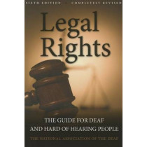 Legal Rights: The Guide for Deaf and Hard of Hearing People by National Association of the Deaf, 9781563686443