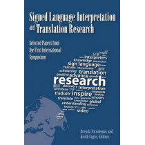 Signed Language Interpretation and Translation Research: Selected Papers from the First International Symposium by Brenda Nicodemus, 9781563686481