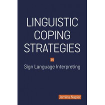 Linguistic Coping Strategies in Sign Language Interpreting by Jemina Napier, 9781563686580