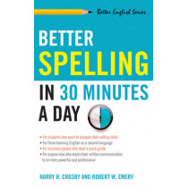 Better Spelling in 30 Minutes a Day by Harry H. Crosby, 9781564142023