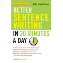 Better Sentence Writing in 30 Minutes a Day by Dianna Campbell, 9781564142030
