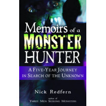 Memoirs of a Monster Hunter: A Five Year Journey in Search of the Unknown by Nick Redfern, 9781564149763
