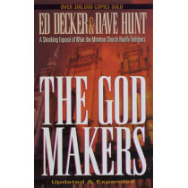 The God Makers: A Shocking Expose of What the Mormon Church Really Believes by Dave Hunt, 9781565077171