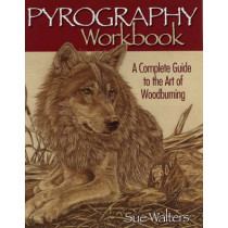 Pyrography Workbook by Sue Walters, 9781565232587