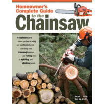 Homeowners Complete Guide to the Chainsaw by Brian J. Ruth, 9781565233560
