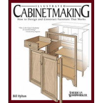 Illustrated Cabinetmaking by Bill Hylton, 9781565233690