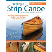 Building a Strip Canoe, Second Edition by Gil Gilpatrick, 9781565234833
