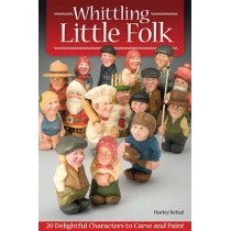Whittling Little Folk by Harley Refsal, 9781565235182
